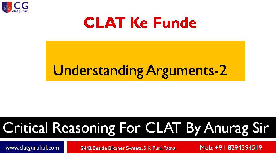 Understanding Arguments-2   Critical Reasoning For CLAT   CLAT Ke Funde   CLAT 2021   Anurag Sir